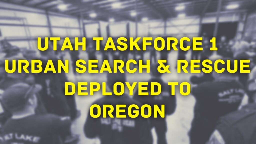 "text reads, ""utah taskforce 1 urban search & rescue deployed to oregon"