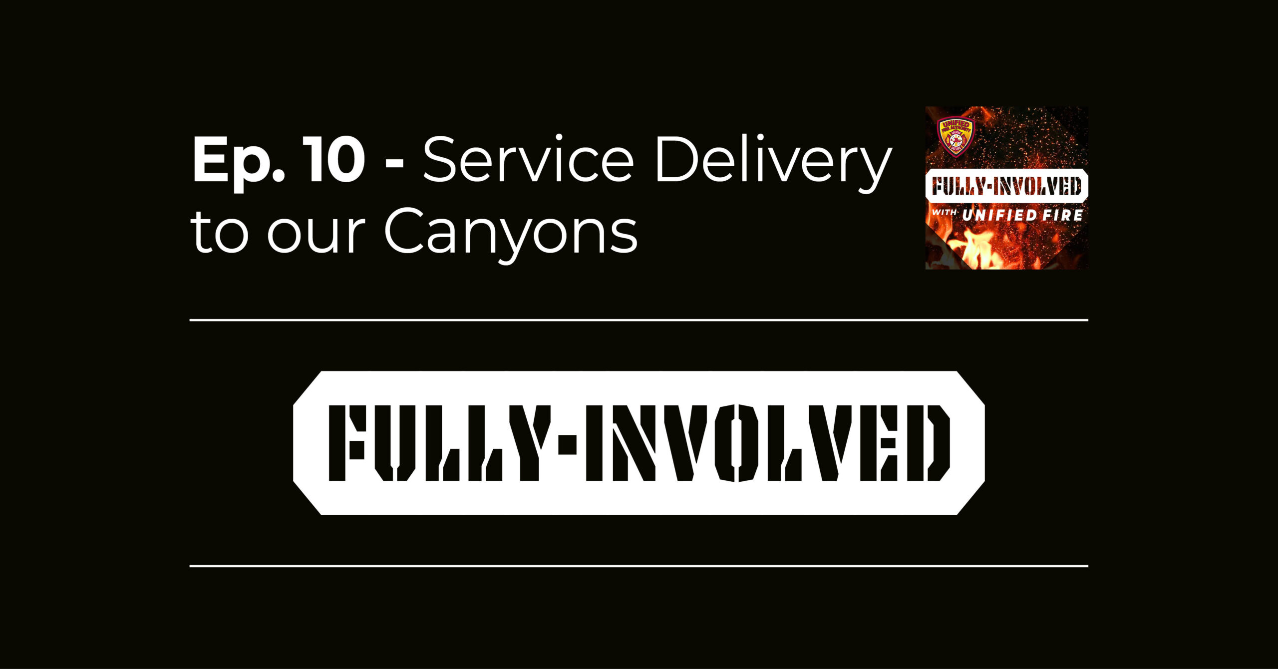Fully Involved Episode 10 - service delivery to our canyons